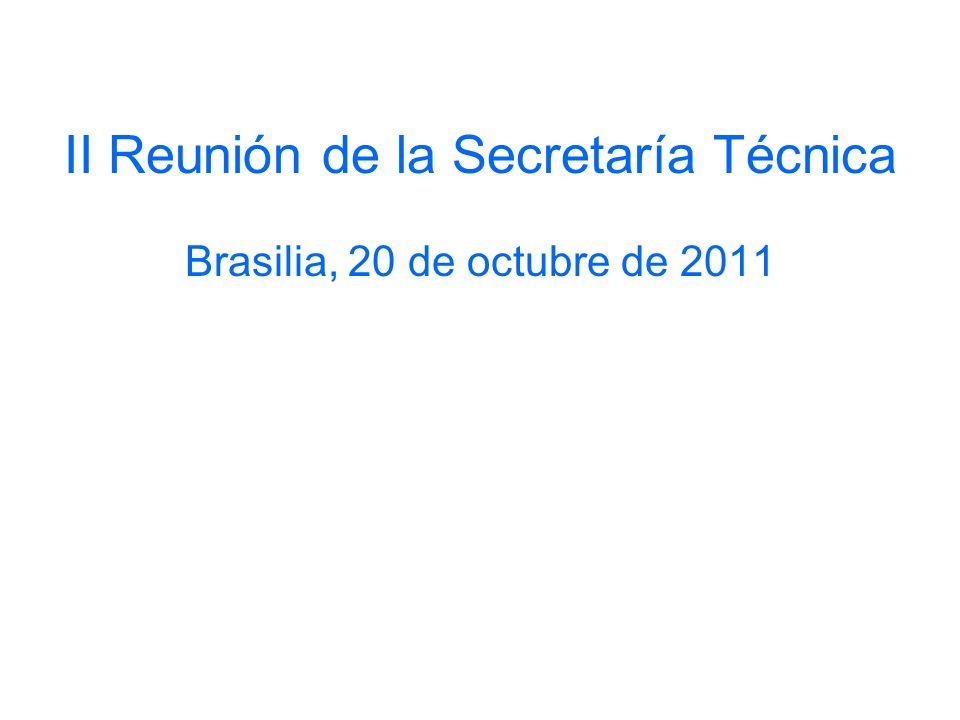 II Reunión de la Secretaría Técnica Brasilia, 20 de octubre de 2011