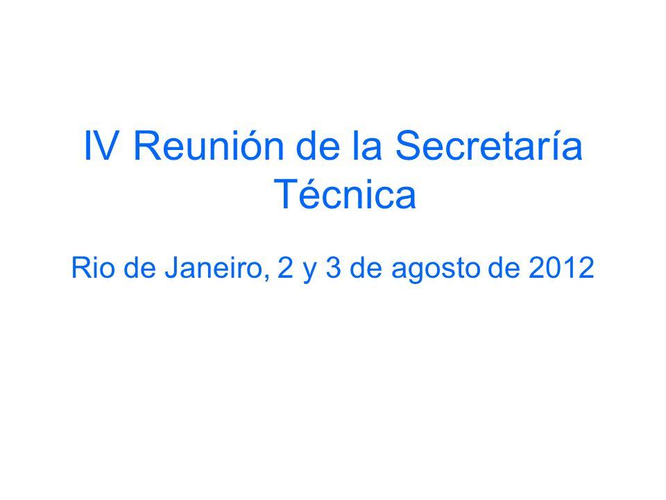 IV Reunión de la Secretaría Técnica Rio de Janeiro, 2 y 3 de agosto de 2012