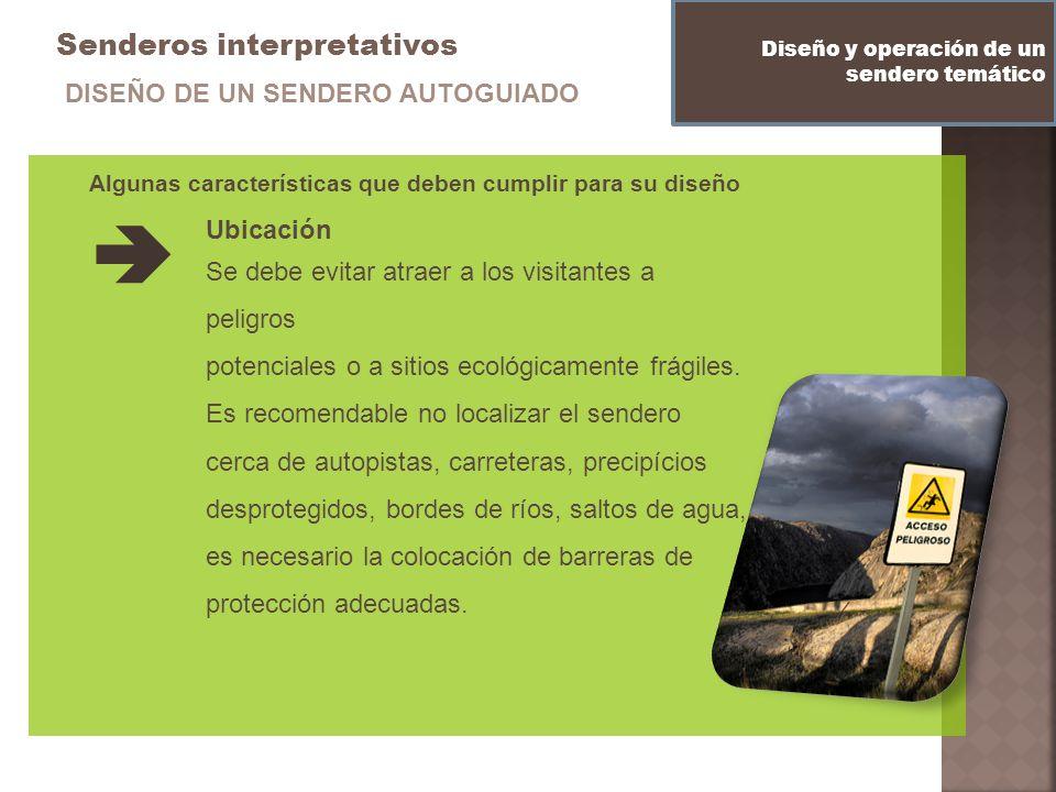 Senderos interpretativos Algunas características que deben cumplir para su diseño Diseño y operación de un sendero temático DISEÑO DE UN SENDERO AUTOG