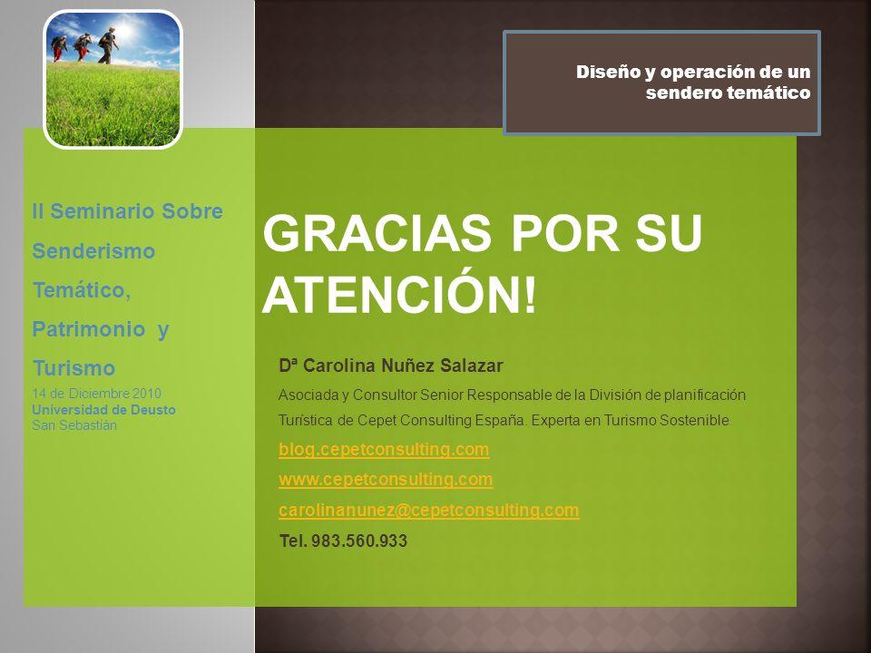 Diseño y operación de un sendero temático Dª Carolina Nuñez Salazar Asociada y Consultor Senior Responsable de la División de planificación Turística