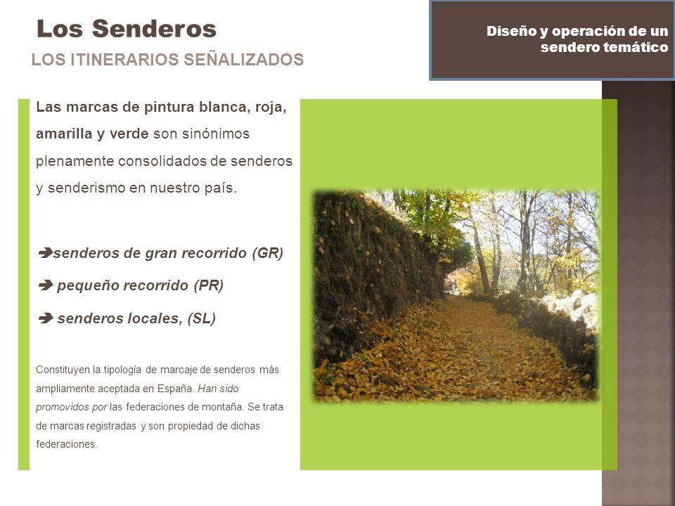 Los Senderos Las marcas de pintura blanca, roja, amarilla y verde son sinónimos plenamente consolidados de senderos y senderismo en nuestro país. send