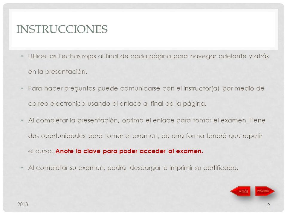 INSTRUCCIONES Utilice las flechas rojas al final de cada página para navegar adelante y atrás en la presentación.