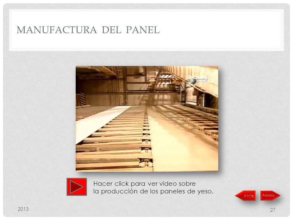MANUFACTURA DEL PANEL 2013 27 Hacer click para ver video sobre la producción de los paneles de yeso.