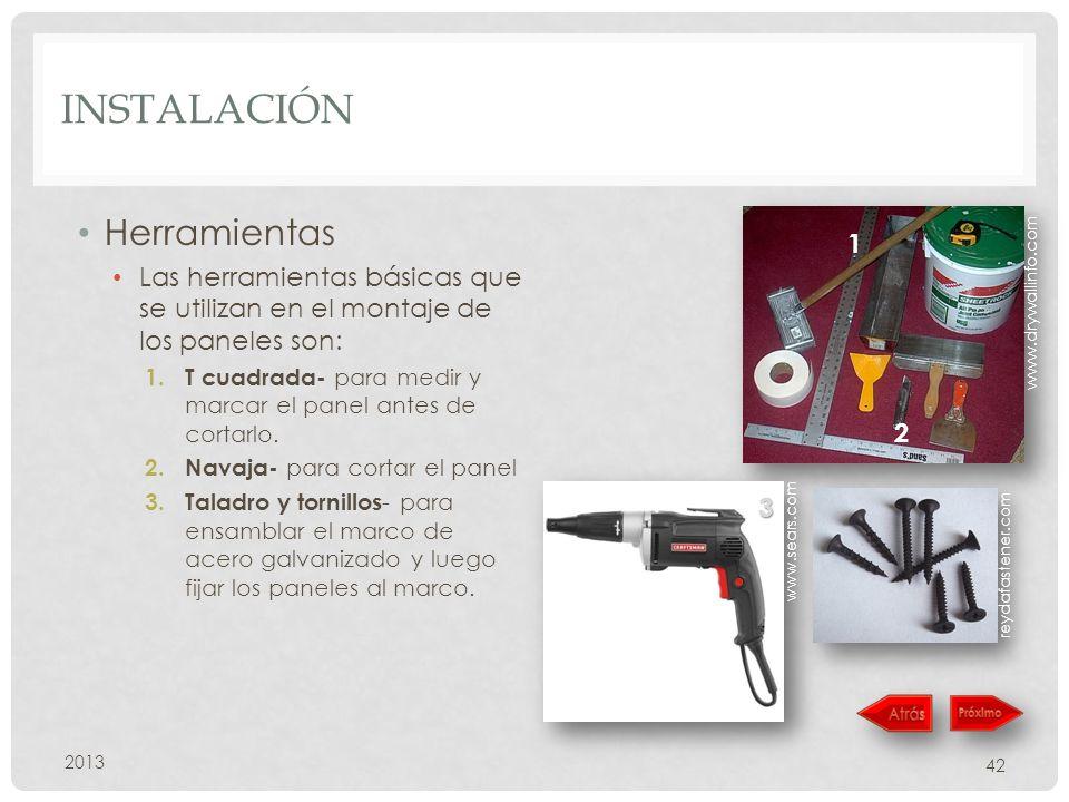 INSTALACIÓN Herramientas Las herramientas básicas que se utilizan en el montaje de los paneles son: 1.
