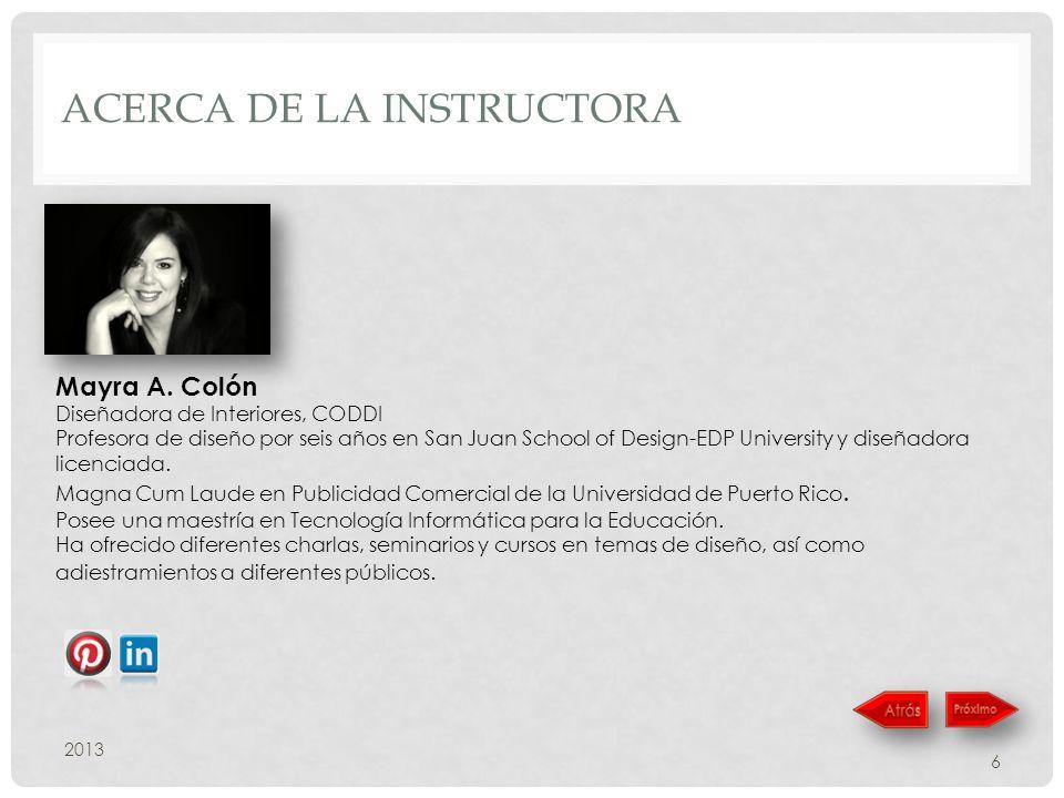ACERCA DE LA INSTRUCTORA 2013 6 Mayra A.