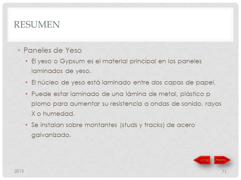 RESUMEN Paneles de Yeso El yeso o Gypsum es el material principal en los paneles laminados de yeso. El núcleo de yeso está laminado entre dos capas de