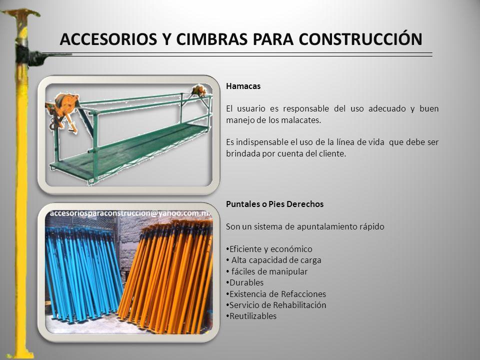 ACCESORIOS Y CIMBRAS PARA CONSTRUCCIÓN Hamacas El usuario es responsable del uso adecuado y buen manejo de los malacates.