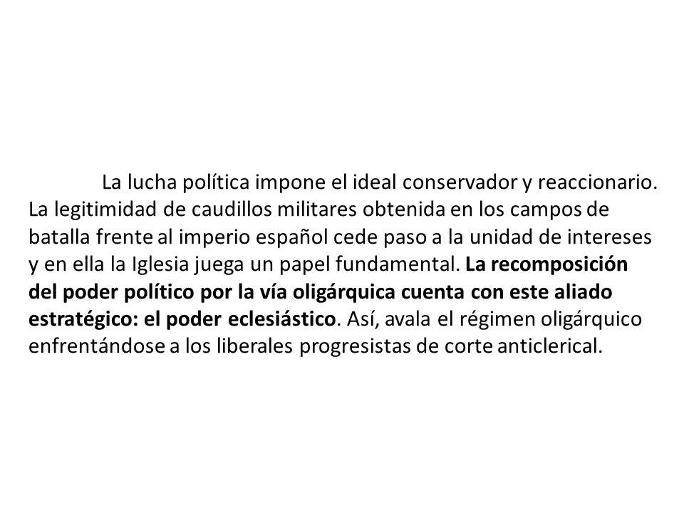 La lucha política impone el ideal conservador y reaccionario.