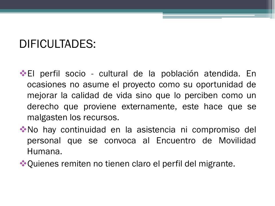 DIFICULTADES: El perfil socio - cultural de la población atendida.
