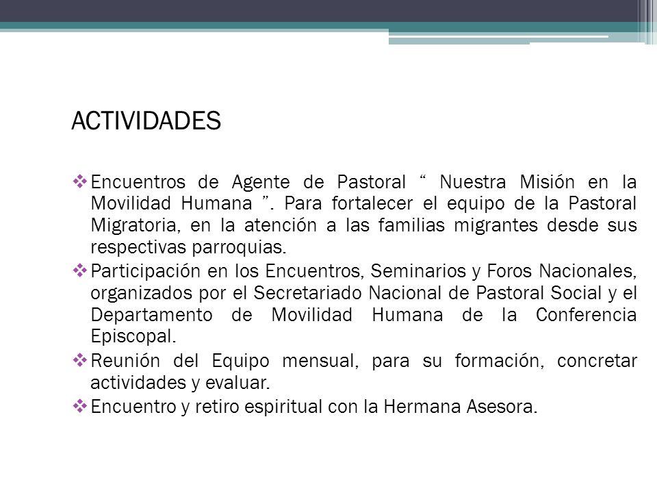 ACTIVIDADES Encuentros de Agente de Pastoral Nuestra Misión en la Movilidad Humana. Para fortalecer el equipo de la Pastoral Migratoria, en la atenció