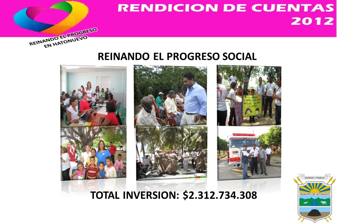 REINANDO EL PROGRESO SOCIAL TOTAL INVERSION: $2.312.734.308