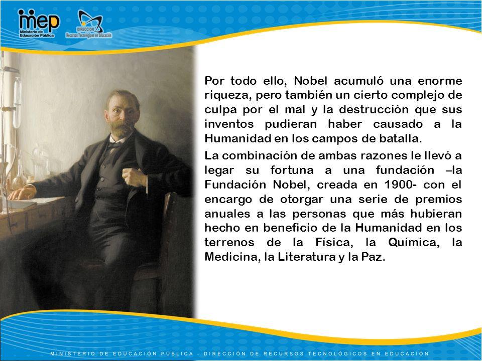 Por todo ello, Nobel acumuló una enorme riqueza, pero también un cierto complejo de culpa por el mal y la destrucción que sus inventos pudieran haber