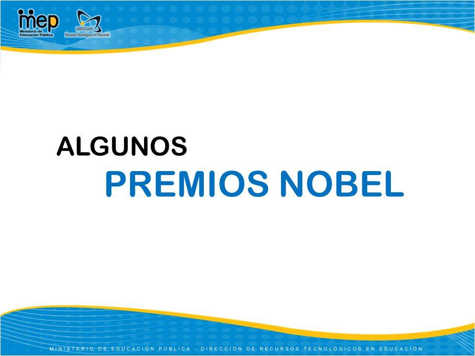 ALGUNOS PREMIOS NOBEL