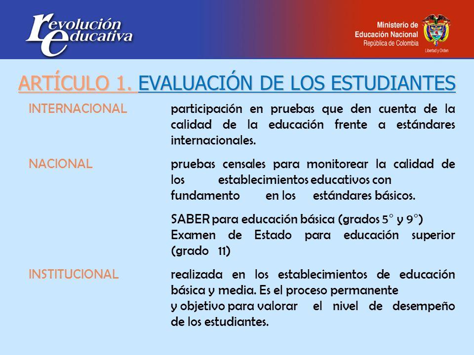 ARTÍCULO 1. EVALUACIÓN DE LOS ESTUDIANTES INTERNACIONALparticipación en pruebas que den cuenta de la calidad de la educación frente a estándares inter