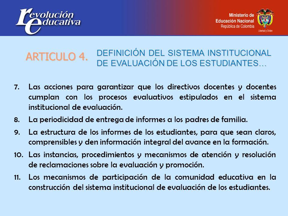 7.Las acciones para garantizar que los directivos docentes y docentes cumplan con los procesos evaluativos estipulados en el sistema institucional de