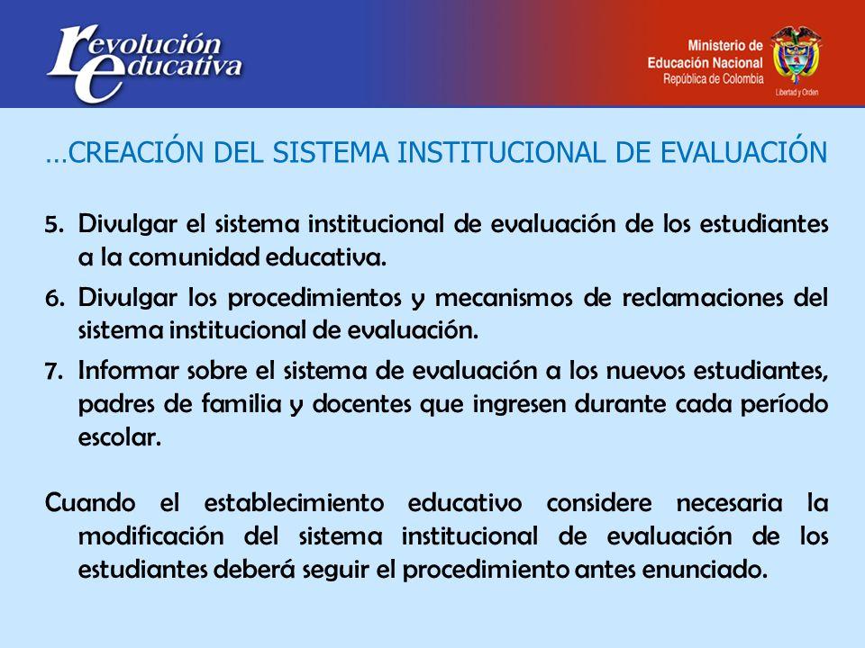 5.Divulgar el sistema institucional de evaluación de los estudiantes a la comunidad educativa.Divulgar el sistema institucional de evaluación de los e