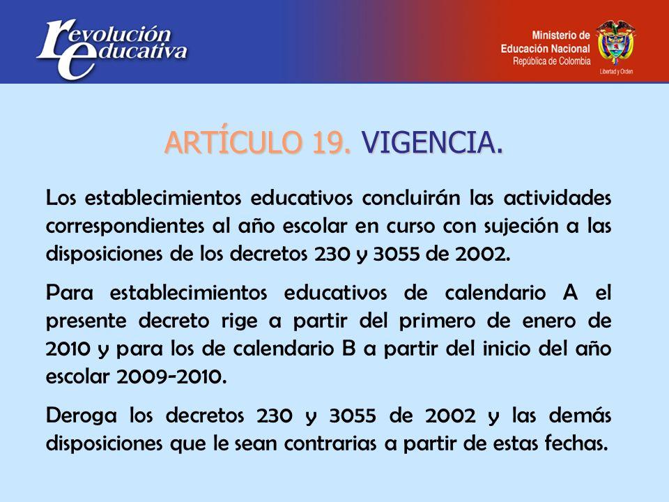Los establecimientos educativos concluirán las actividades correspondientes al año escolar en curso con sujeción a las disposiciones de los decretos 2