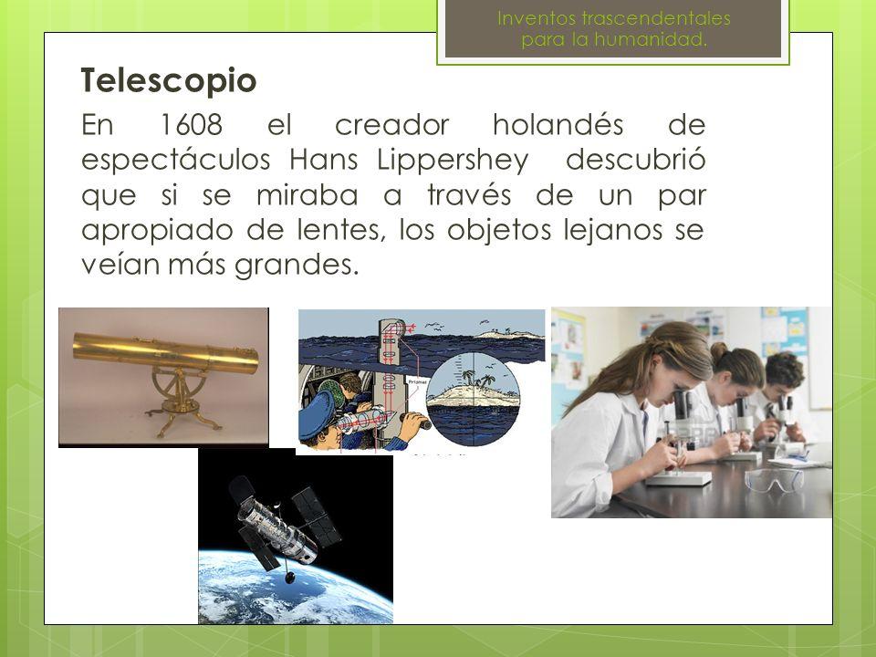 Telescopio En 1608 el creador holandés de espectáculos Hans Lippershey descubrió que si se miraba a través de un par apropiado de lentes, los objetos