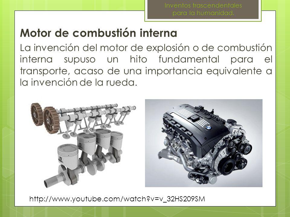 Motor de combustión interna La invención del motor de explosión o de combustión interna supuso un hito fundamental para el transporte, acaso de una im