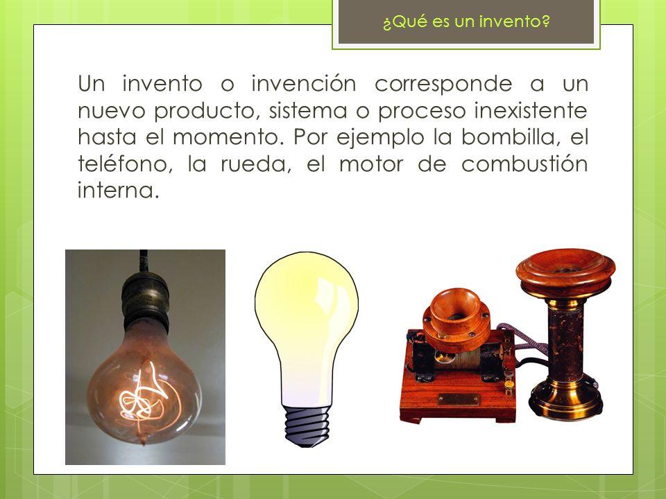¿Qué es un invento? Un invento o invención corresponde a un nuevo producto, sistema o proceso inexistente hasta el momento. Por ejemplo la bombilla, e