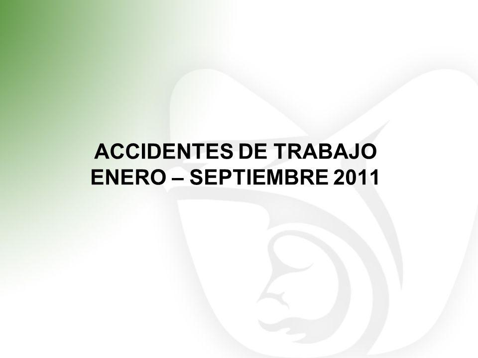 ACCIDENTES DE TRABAJO ENERO – SEPTIEMBRE 2011