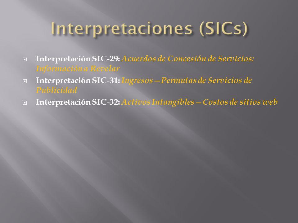 Interpretación SIC-29: Acuerdos de Concesión de Servicios: Información a Revelar Interpretación SIC-31: Ingresos Permutas de Servicios de Publicidad I