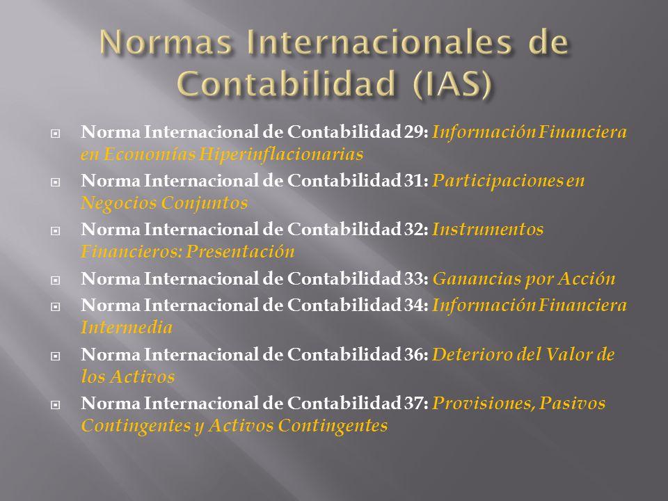 Norma Internacional de Contabilidad 29: Información Financiera en Economías Hiperinflacionarias Norma Internacional de Contabilidad 31: Participacione