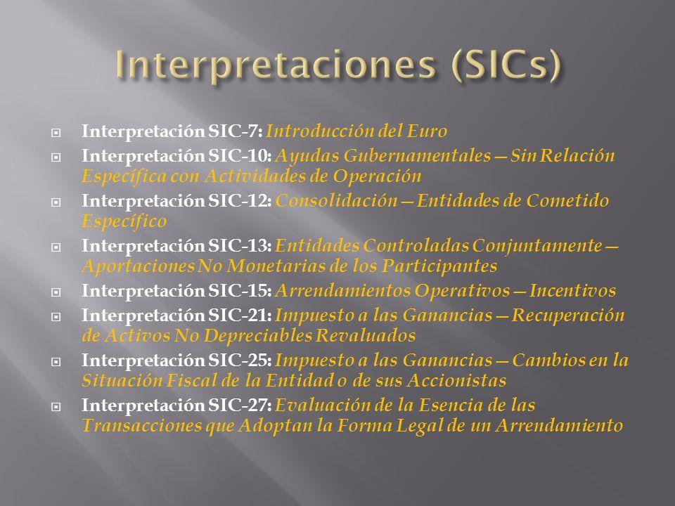 Interpretación SIC-7: Introducción del Euro Interpretación SIC-10: Ayudas Gubernamentales Sin Relación Específica con Actividades de Operación Interpr