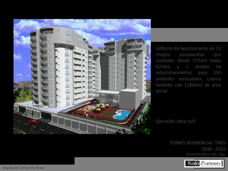 TORRES RESIDENCIAL TREO 2008 - 2010 Ensanche Naco, Sto. Dgo. Arquitecto Carlos Martínez Edificios de Apartamento de 12 niveles compuestos por unidades