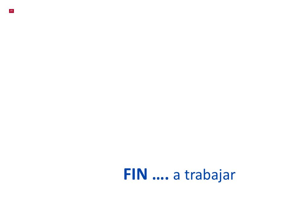FIN …. a trabajar