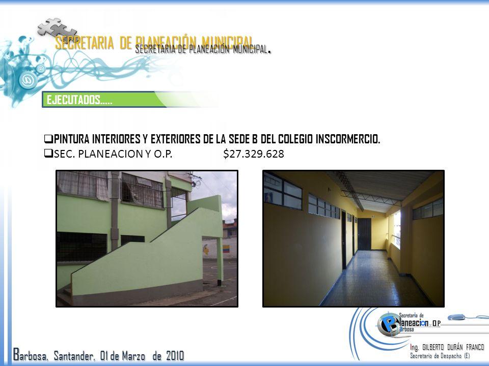 B arbosa, Santander, 01 de Marzo de 2010 EJECUTADOS…..