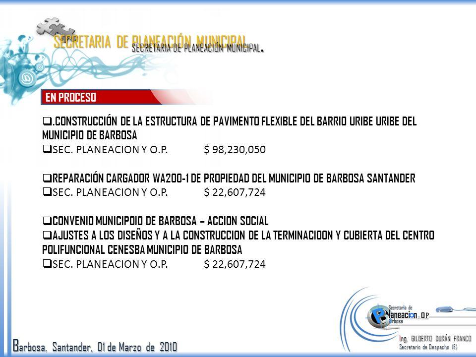 B arbosa, Santander, 01 de Marzo de 2010 EN PROCESO Ing.
