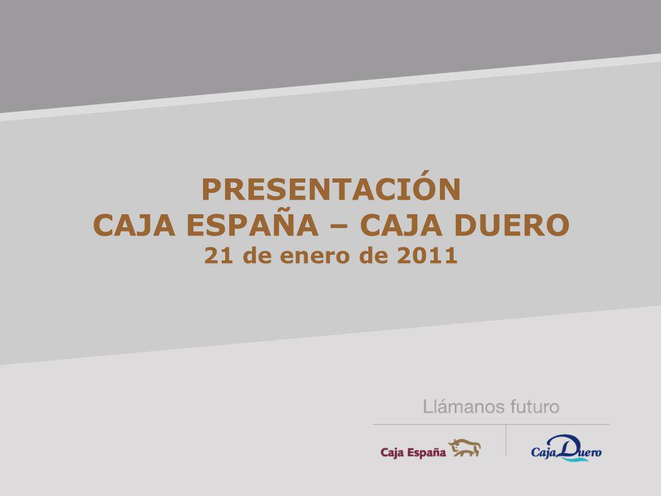 PRESENTACIÓN CAJA ESPAÑA – CAJA DUERO 21 de enero de 2011
