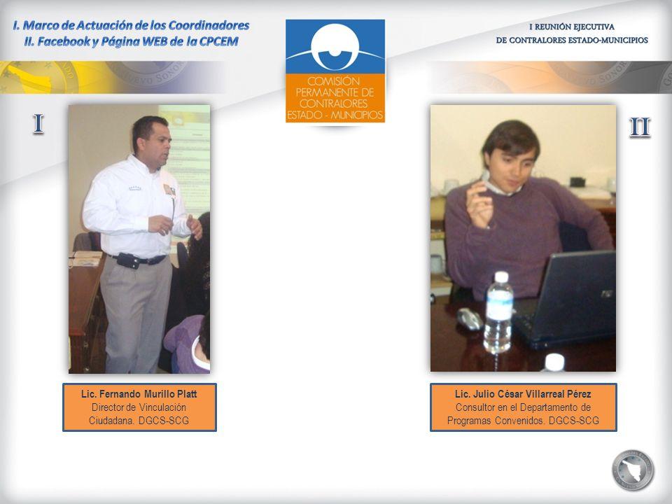 Lic. Fernando Murillo Platt Director de Vinculación Ciudadana. DGCS-SCG Lic. Julio César Villarreal Pérez Consultor en el Departamento de Programas Co