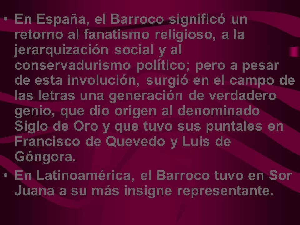 En España, el Barroco significó un retorno al fanatismo religioso, a la jerarquización social y al conservadurismo político; pero a pesar de esta invo