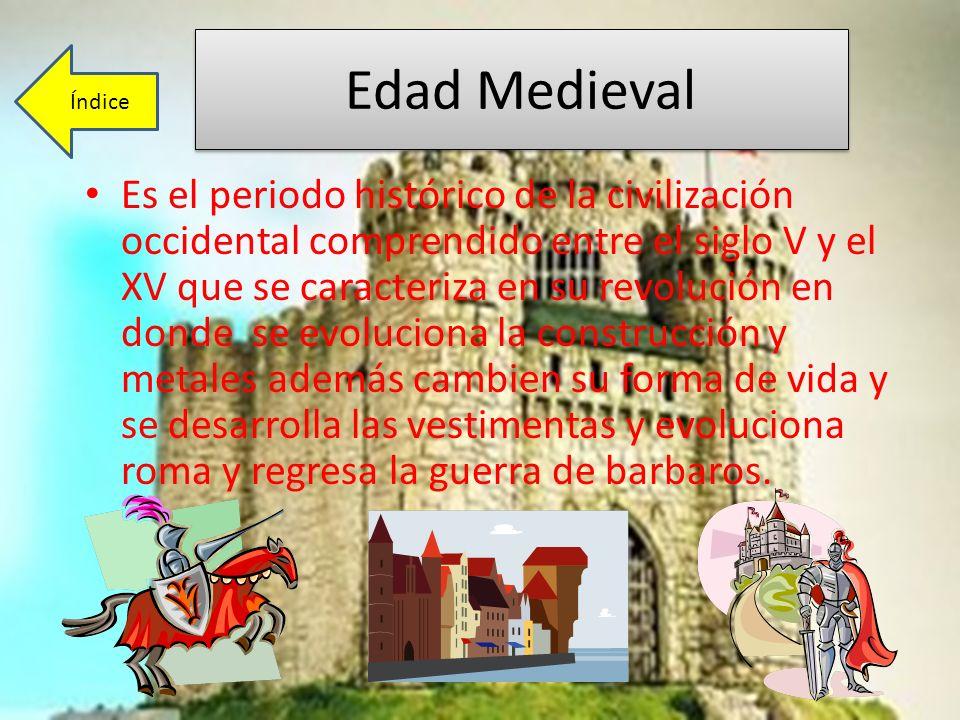 Edad Medieval Es el periodo histórico de la civilización occidental comprendido entre el siglo V y el XV que se caracteriza en su revolución en donde
