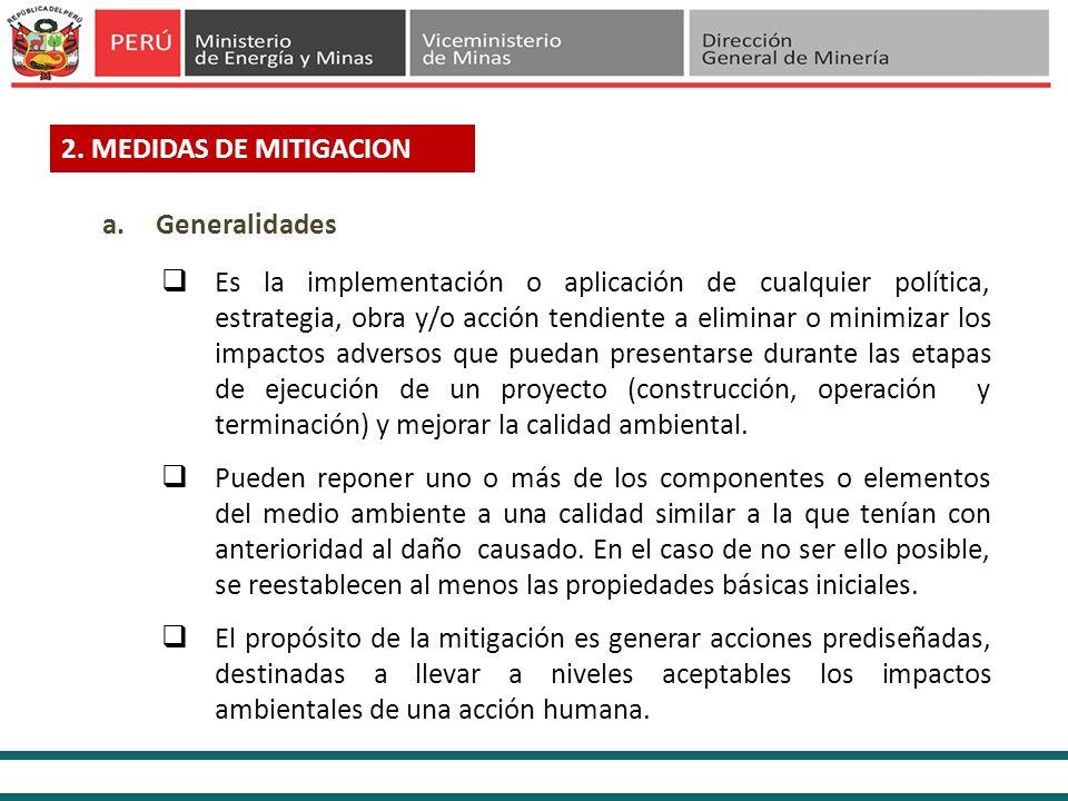 2. MEDIDAS DE MITIGACION Es la implementación o aplicación de cualquier política, estrategia, obra y/o acción tendiente a eliminar o minimizar los imp