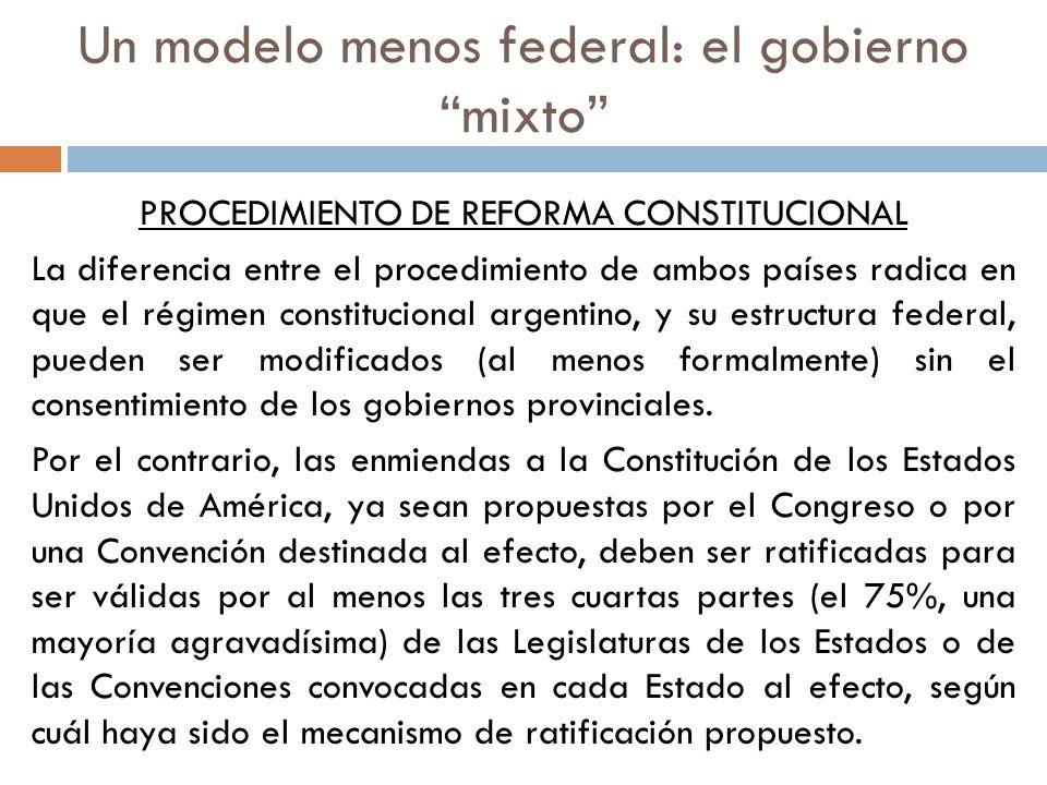 PROCEDIMIENTO DE REFORMA CONSTITUCIONAL La diferencia entre el procedimiento de ambos países radica en que el régimen constitucional argentino, y su e