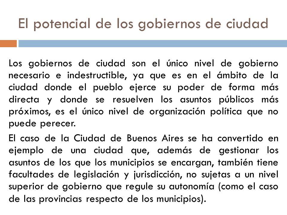 Los gobiernos de ciudad son el único nivel de gobierno necesario e indestructible, ya que es en el ámbito de la ciudad donde el pueblo ejerce su poder
