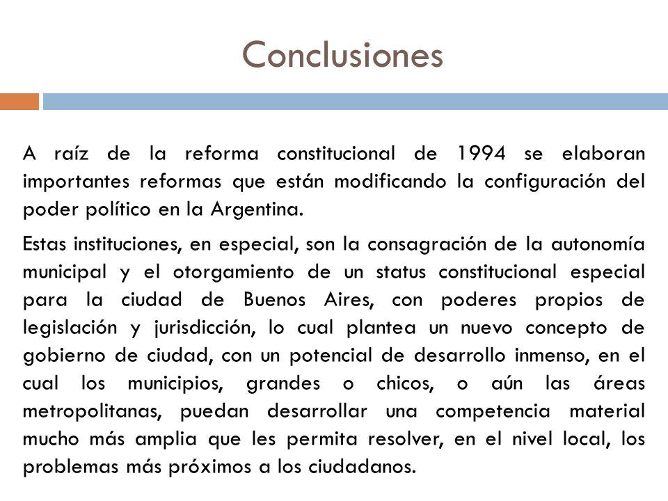 A raíz de la reforma constitucional de 1994 se elaboran importantes reformas que están modificando la configuración del poder político en la Argentina