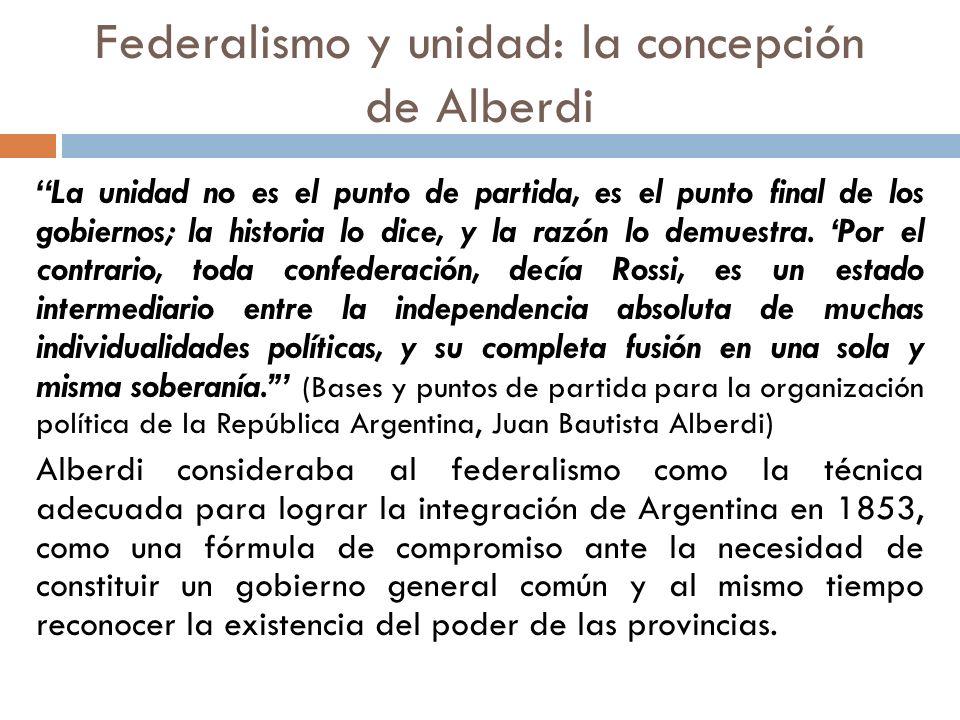 Las diferentes circunstancias según Alberdi: Bajo el gobierno español, nuestras Provincias compusieron un solo virreinato, una sola colonia.