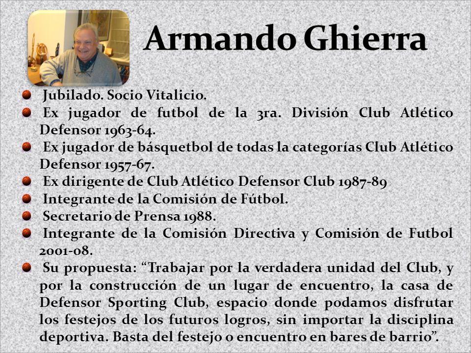 Jubilado. Socio Vitalicio. Ex jugador de futbol de la 3ra. División Club Atlético Defensor 1963-64. Ex jugador de básquetbol de todas la categorías Cl
