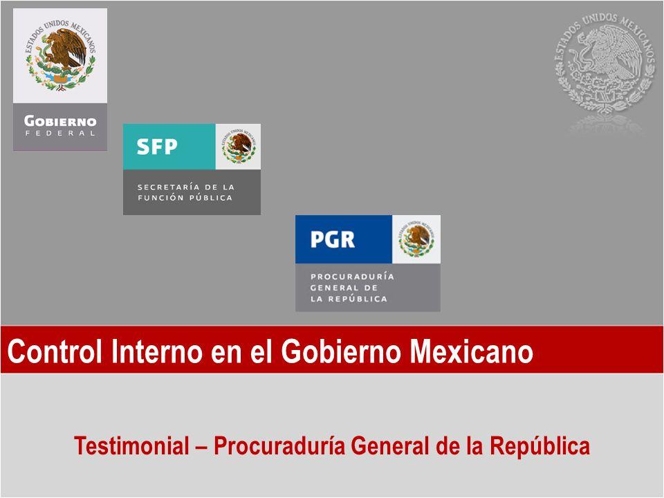 Control Interno en el Gobierno Mexicano Testimonial – Procuraduría General de la República