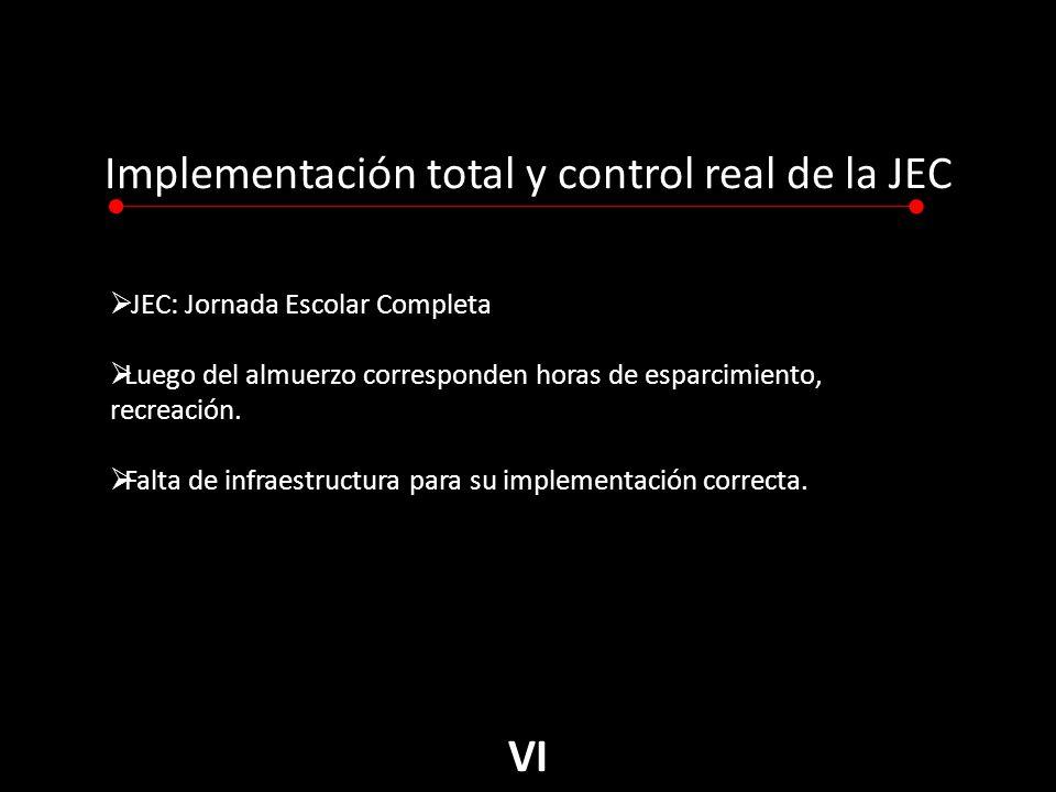 Implementación total y control real de la JEC JEC: Jornada Escolar Completa Luego del almuerzo corresponden horas de esparcimiento, recreación.