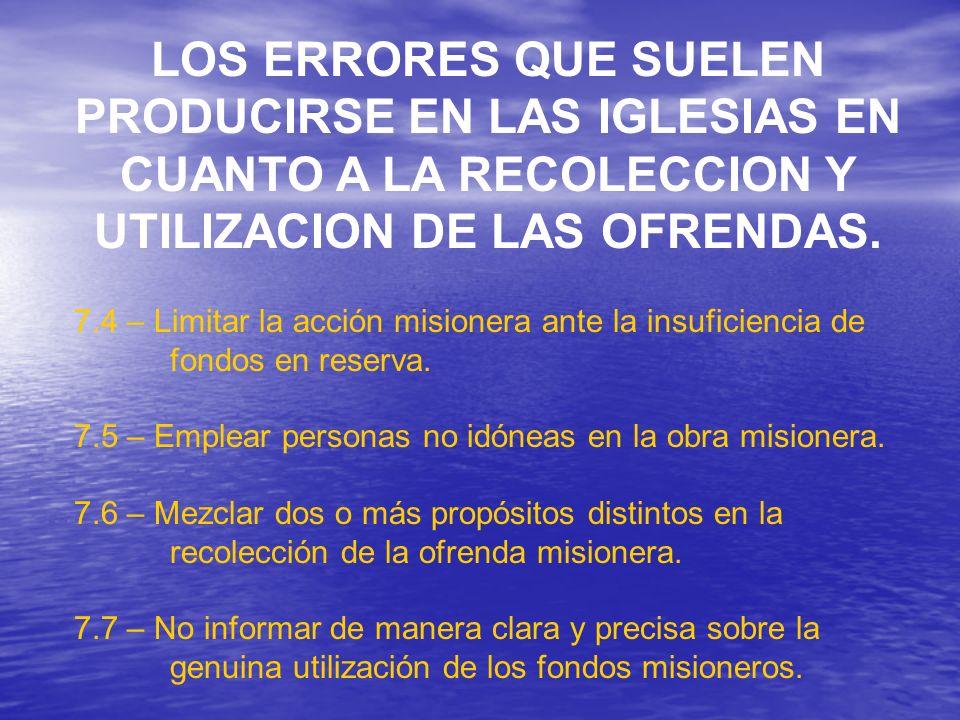 7.4 – Limitar la acción misionera ante la insuficiencia de fondos en reserva.