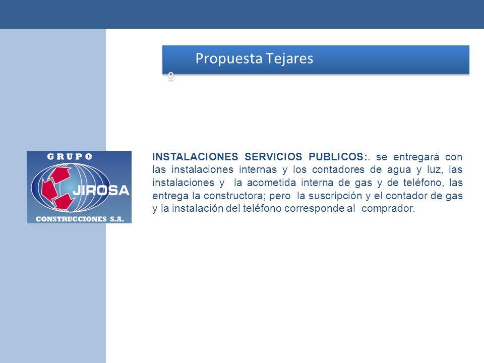 Propuesta Tejares º Propuesta Tejares º INSTALACIONES SERVICIOS PUBLICOS:. se entregará con las instalaciones internas y los contadores de agua y luz,