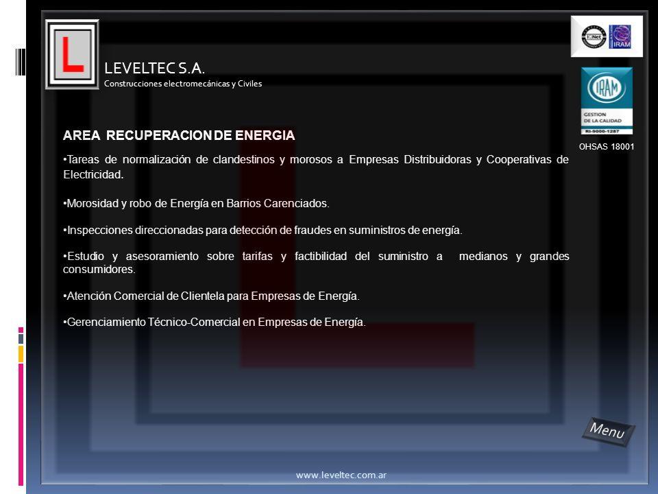 AREA RECUPERACION DE ENERGIA Tareas de normalización de clandestinos y morosos a Empresas Distribuidoras y Cooperativas de Electricidad. Morosidad y r