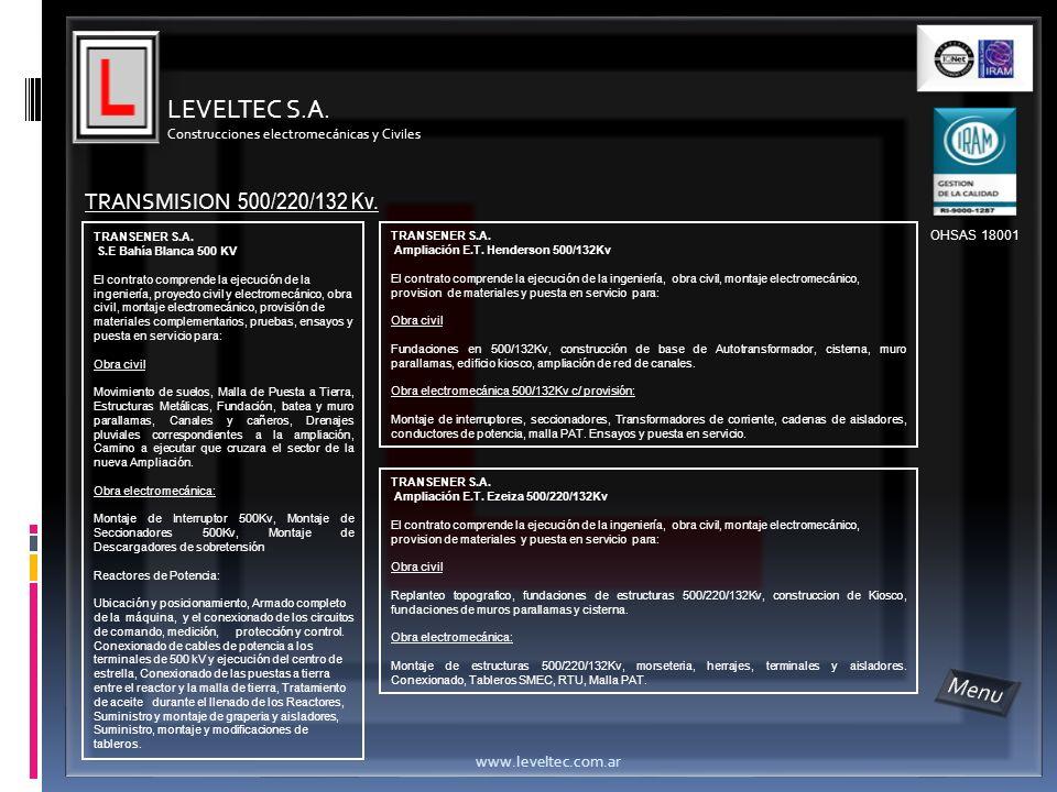 LEVELTEC S.A. Construcciones electromecánicas y Civiles www.leveltec.com.ar TRANSMISION 500/220/132 Kv. TRANSENER S.A. S.E Bahía Blanca 500 KV El cont