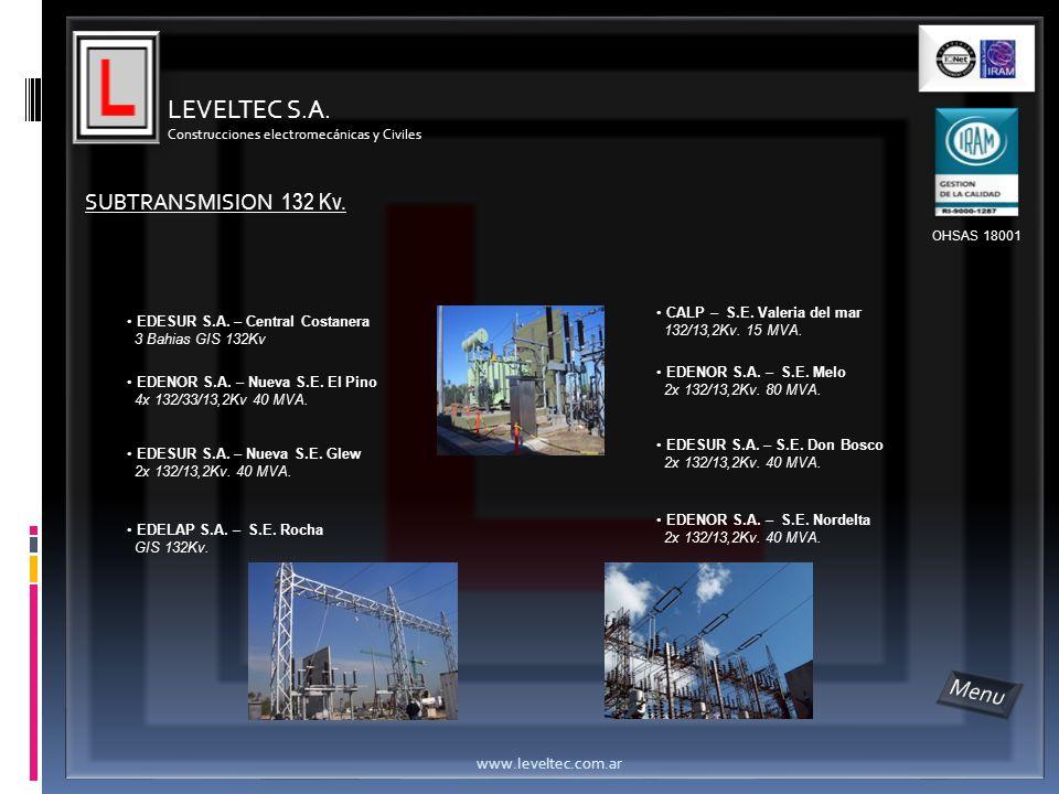 LEVELTEC S.A. Construcciones electromecánicas y Civiles www.leveltec.com.ar SUBTRANSMISION 132 Kv. EDESUR S.A. – Central Costanera 3 Bahias GIS 132Kv