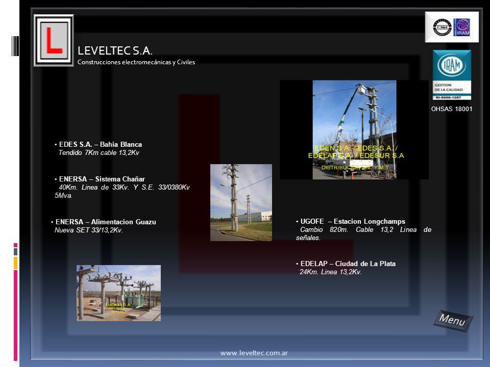 EDES S.A. – Bahia Blanca Tendido 7Km cable 13,2Kv ENERSA – Sistema Chañar 40Km. Linea de 33Kv. Y S.E. 33/0380Kv 5Mva. ENERSA – Alimentacion Guazu Nuev